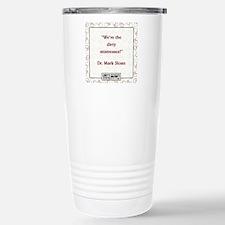 WE'RE THE DIRTY MISTRES Travel Mug