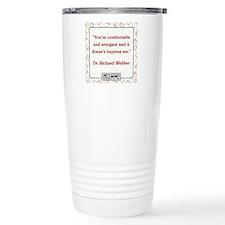YOU'RE COMFORTABLE Travel Mug