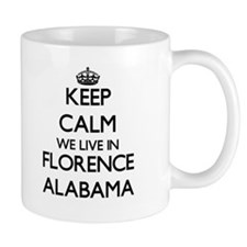 Keep calm we live in Florence Alabama Mugs