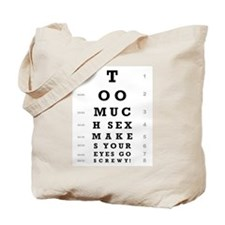 """Too Much Sex"" Tote Bag"