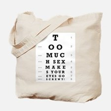 """""""Too Much Sex"""" Tote Bag"""