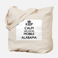 Keep calm we live in Mobile Alabama Tote Bag