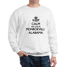 Keep calm we live in Monroeville Alabam Sweatshirt