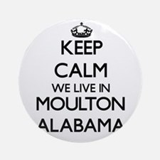 Keep calm we live in Moulton Alab Ornament (Round)