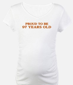 Proud to be 97 Years Old Shirt
