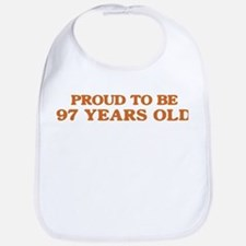 Proud to be 97 Years Old Bib