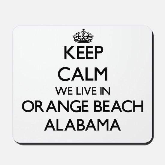 Keep calm we live in Orange Beach Alabam Mousepad