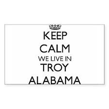 Keep calm we live in Troy Alabama Decal