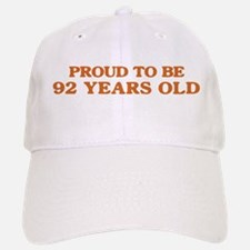 Proud to be 92 Years Old Cap