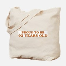 Proud to be 92 Years Old Tote Bag