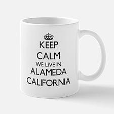 Keep calm we live in Alameda California Mugs
