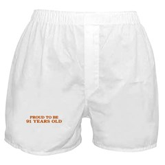 Proud to be 91 Years Old Boxer Shorts