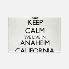Keep calm we live in Anaheim California Magnets