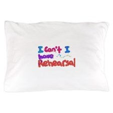 rehearsal clear.png Pillow Case