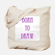 Born To Draw 1 Tote Bag
