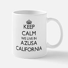 Keep calm we live in Azusa California Mugs