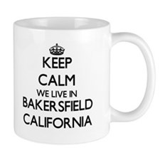 Keep calm we live in Bakersfield California Mugs