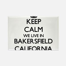Keep calm we live in Bakersfield Californi Magnets