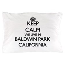 Keep calm we live in Baldwin Park Cali Pillow Case