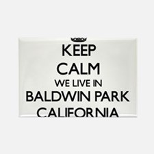 Keep calm we live in Baldwin Park Californ Magnets