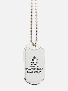Keep calm we live in Baldwin Park Califor Dog Tags