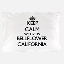 Keep calm we live in Bellflower Califo Pillow Case