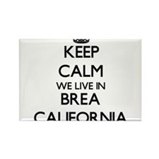 Keep calm we live in Brea California Magnets