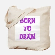 Born To Draw 4 Tote Bag