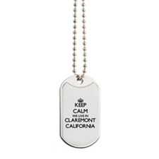 Keep calm we live in Claremont California Dog Tags