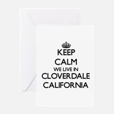 Keep calm we live in Cloverdale Cal Greeting Cards