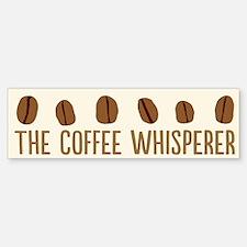 The Coffee Whisperer Bumper Bumper Bumper Sticker