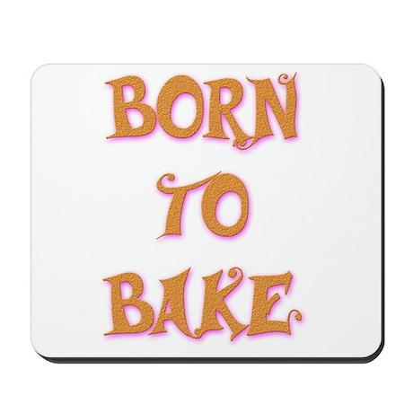 Born To Bake 2 Mousepad