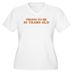 Proud to be 81 Years Old T-Shirt