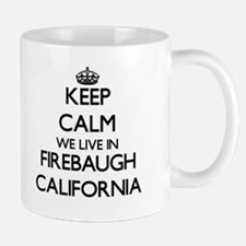 Keep calm we live in Firebaugh California Mugs