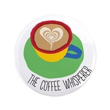 "The Coffee Whisperer 3.5"" Button"