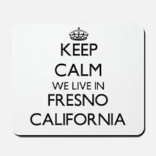 Keep calm we live in Fresno California Mousepad