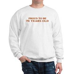 Proud to be 76 Years Old Sweatshirt