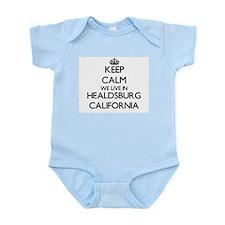 Keep calm we live in Healdsburg Californ Body Suit