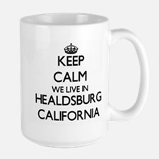 Keep calm we live in Healdsburg California Mugs