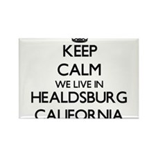 Keep calm we live in Healdsburg California Magnets