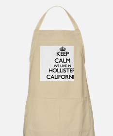 Keep calm we live in Hollister California Apron