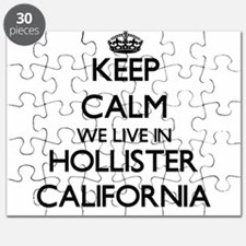 Keep calm we live in Hollister California Puzzle