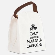Keep calm we live in Hollister Ca Canvas Lunch Bag
