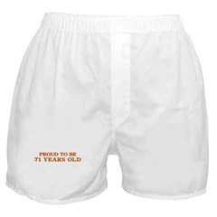 Proud to be 71 Years Old Boxer Shorts