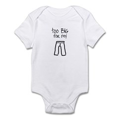 Too big for my britches Infant Bodysuit