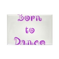 Born To Dance 3 Rectangle Magnet (10 pack)