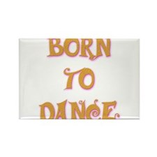 Born To Dance 5 Rectangle Magnet (10 pack)