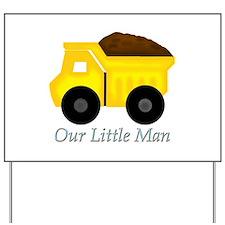 Our Little Man Dump Truck Yard Sign