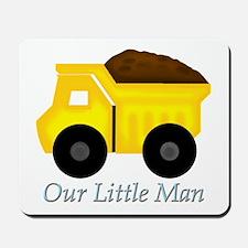 Our Little Man Dump Truck Mousepad