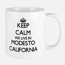 Keep calm we live in Modesto California Mugs